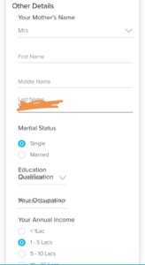 fill your mother's name, marital status, education qualification and annual income.