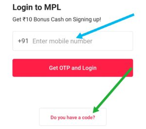 Enter your mobile number and mobile premier league (Mpl pro) referral, promo code - 690JA6