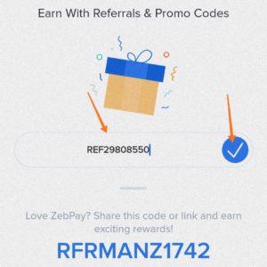 enter the Zebpay referral/promo code > REF29808550