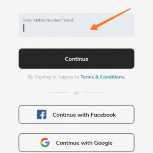 Enter your mobile number or login with your facebook or Google